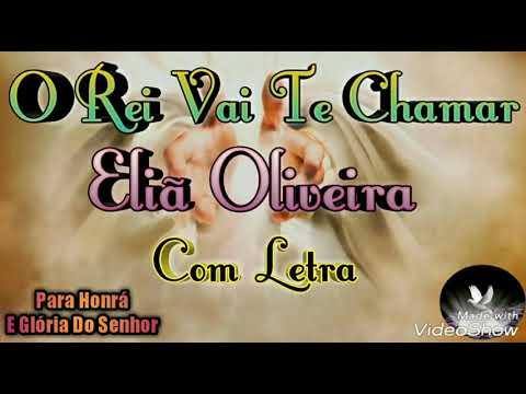 O REI VAI TE CHAMAR - ELIÃ OLIVEIRA - (COM LETRA) - CD: BÊNÇÃO !!!