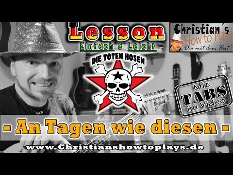 How to Play Toten Hosen TAGE WIE DIESE | Gitarren Tutorial Tabs Akkorde Lesson [HD] Deutsch
