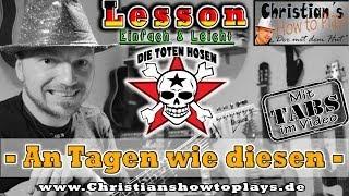 How to Play Toten Hosen TAGE WIE DIESE | Gitarren Tutorial Tabs Akkorde Lesson [HD] Deutsch