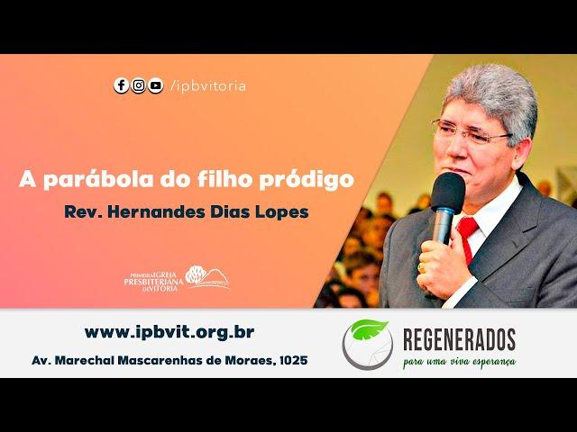 Culto Matutino - Rev. Hernandes Dias Lopes - Lc. 15.11-24