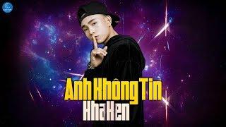 Anh Không Tin EDM  - Kha Ken (Audio Lyrics)