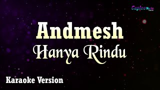 Andmesh - Hanya Rindu (Karaoke Version)