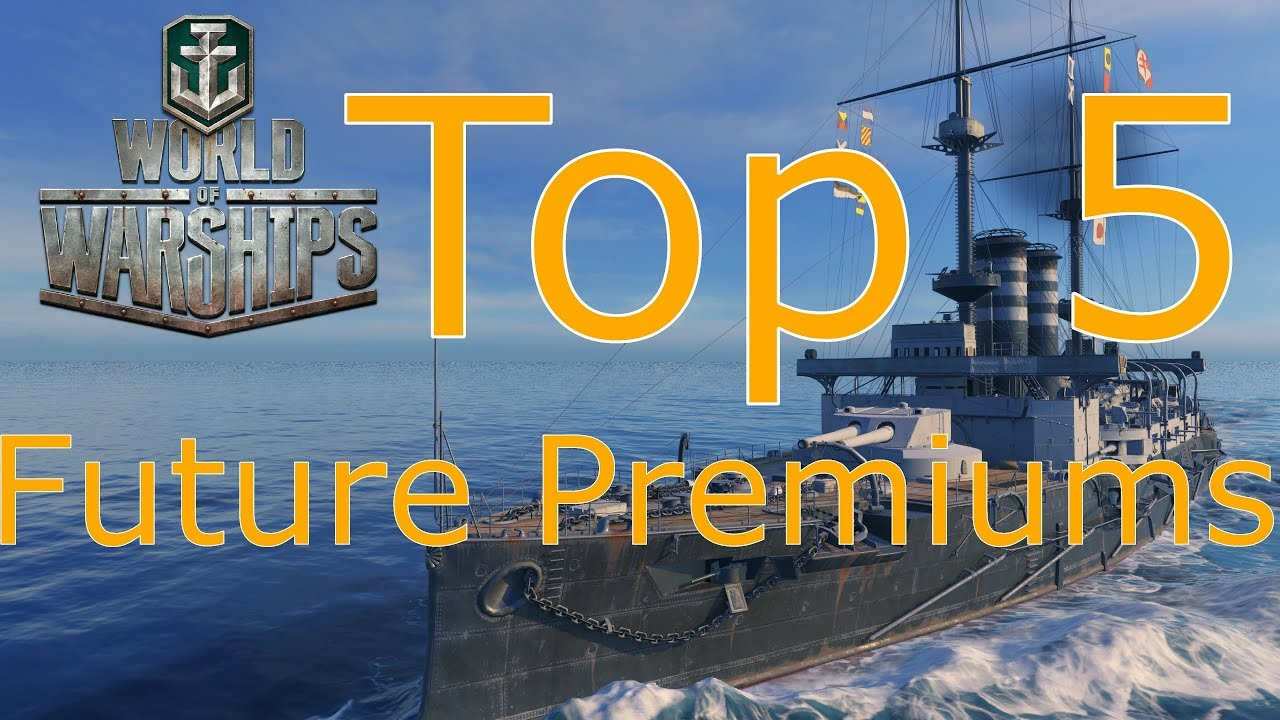 World of Warships- Top 5 Future Premium Ships