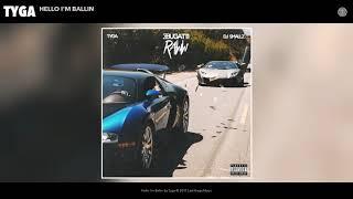 Tyga - Hello Im Ballin (Official Audio)