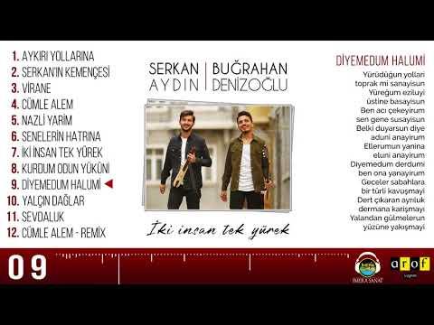 Serkan AYDIN & B. DENİZOĞLU feat.Selçuk BALCI - DİYEMEDUM HALUMİ