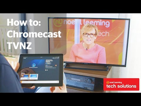How To Chromecast TVNZ - Noel Leeming