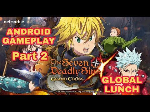 Seven Deadly Sins: Grand Cross - Android Gameplay (PART 2)