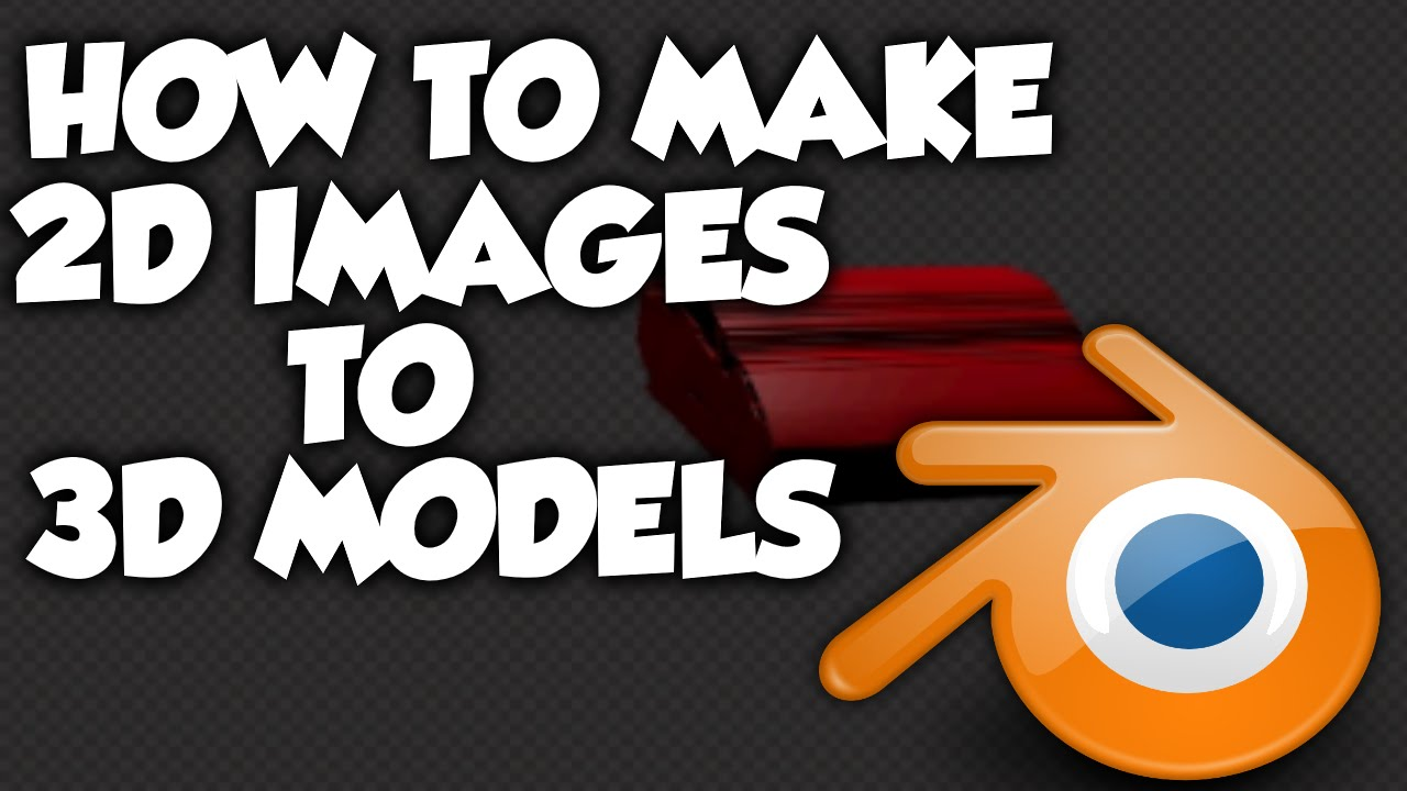 How to convert 2D Images to 3D Models/Objects in Blender in 5 Minutes for  FREE! (2016)