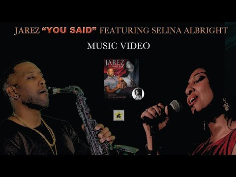 """Jarez """"You Said"""" Featuring Selina Albright (Official Music Video)"""