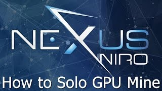 How to Solo GPU Mine Nexus NXS Coin