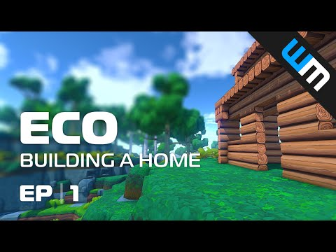 ECO Gameplay - Building a Home, Ep1