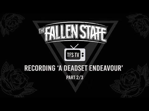 The Fallen State TV - Recording 'A Deadset Endeavour' (Part 2) Mp3