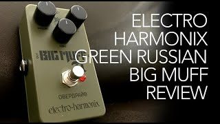Electro Harmonix Green Russian Big Muff review
