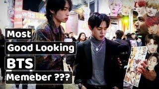 Most good looking BTS member? 방탄소년단 가장 잘생긴 멤버?