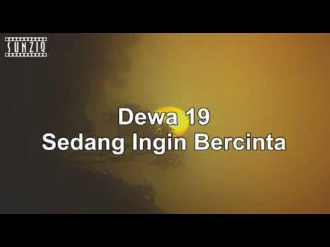 Dewa 19 - Sedang Ingin Bercinta (Karaoke Version + Lyrics) No Vocal #sunziq