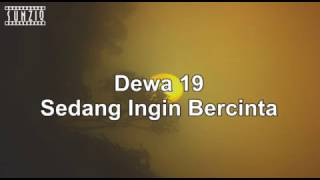 Dewa 19 - Sedang Ingin Bercinta (Karaoke Version + Lyrics) No Vocal #sunziq