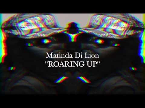 Matinda Di Lion - Roaring up (2015)