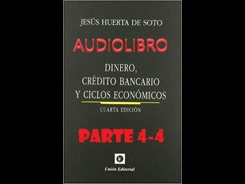 audiolibro-(4-4)-dinero,-crédito-bancario-y-ciclos-económicos--jesús-huerta-de-soto-teoría-austriaca