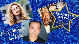 BROADWAY'S CALLING ~ Special Guests CHRISTY ALTOMARE & JOSE LLANA ~ with Lance Roberts