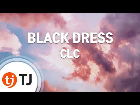 [TJ노래방] BLACK DRESS - CLC / TJ Karaoke