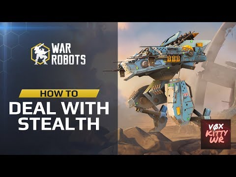 War Robots How to Deal with Stealth Robots - WR Guide by Kitty WR