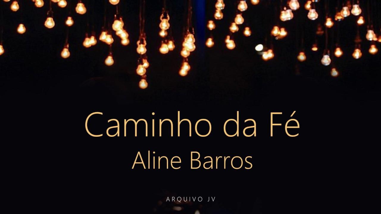 Aline Barros Caminho Da Fe Playback Com Letra Youtube