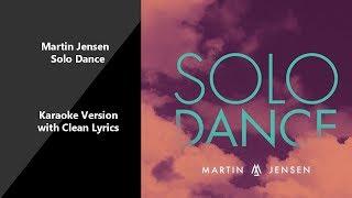 Martin Jensen Solo Dance Karaoke Version With Clean Lyrics
