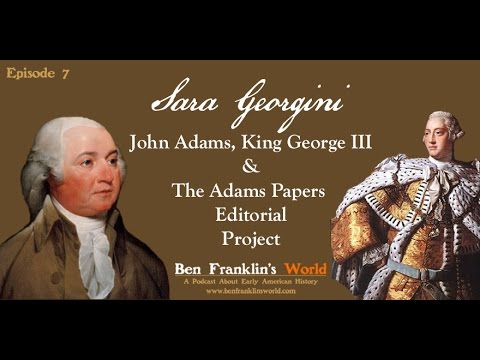 007: John Adams & The Adams Papers Editorial Project (Ben Franklin