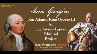 007: John Adams & The Adams Papers Editorial Project (Ben Franklin
