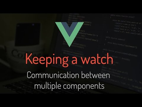 #4 Using watch and communication between multiple components