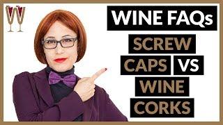 Cork vs Screw Cap: Why don't all bottles have screw caps?