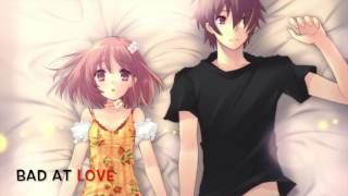 Nightcore - Bad At Love (Male Version)