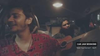 'Main Kya Karoon' - Barfi | Car Jam Session
