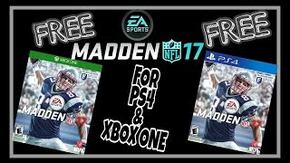 HOW TO GET MADDEN NFL 17 FREE FOR PS4 & XBOX ONE!!!