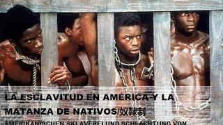 LA ESCLAVITUD EN AMERICA/ AMERIKANISCHEN SKLAVEREI UND SCHLACHTUNG VON NATIVEN / 奴隷制