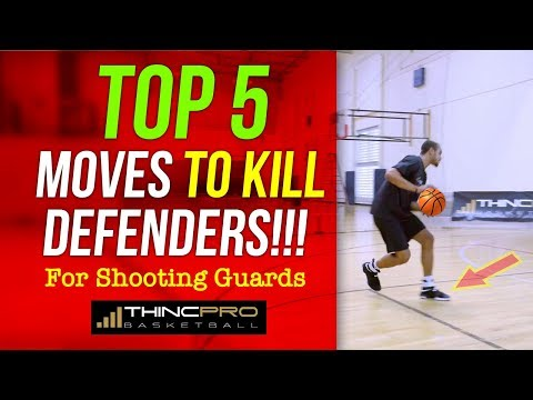 TOP 5 - Deadly Basketball Moves Every SHOOTING GUARD Must Have to KILL Your Defenders!