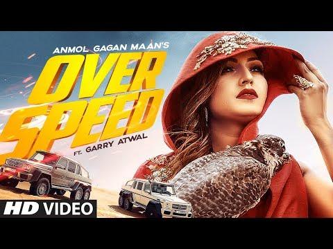 Overspeed: Anmol Gagan Maan Feat. Garry Atwal   Prince Saggu   Latest Punjabi Songs 2019