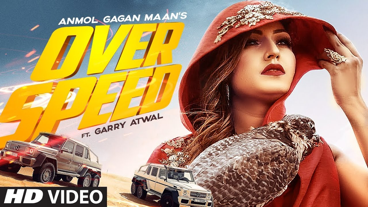 Overspeed: Anmol Gagan Maan Feat. Garry Atwal | Prince Saggu | Latest Punjabi Songs 2019