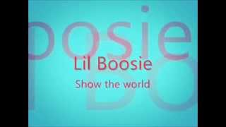 Lil Boosie Show the world Lyrics