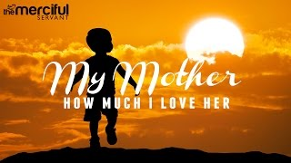 My Mother How Much I Love Her EXCLUSIVE NASHEED Muhammad Al Muqit