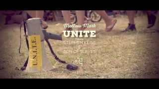 Mellow Mark - UNITE (Featuring Stephen Keise & Son of Slaves)
