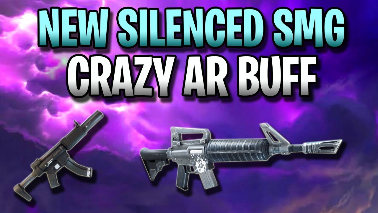 New Silenced Smg Crazy Ar Buff Fortnite Battle Royale Update