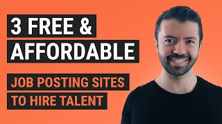 3 Free & Affordable Job Posting Sites to Hire the Right Team