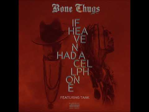Bone Thugs - If Heaven Had A Cellphone (Instrumental)