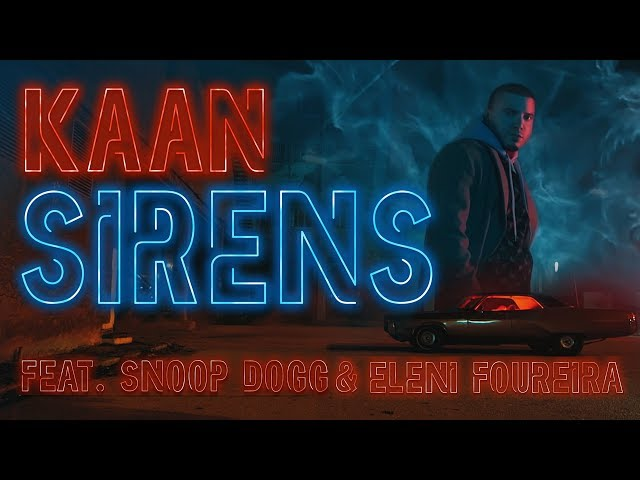 KAAN feat. Snoop Dogg, Eleni Foureira - Sirens - Official Music Video