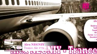 Out NOW: Alex NEGNIY - Trance Air - Edition #79 [Flash Preview]