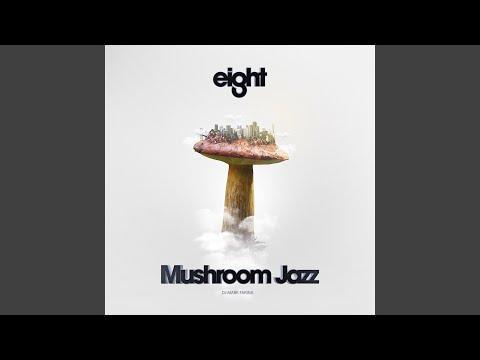 Mushroom Jazz Eight (Continuous Mix)