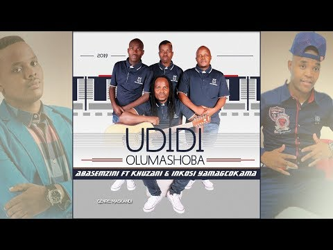 Udidi Olumashoba: Abasemzini Ft Khuzani & Inkosi Yamagcokama Official Song