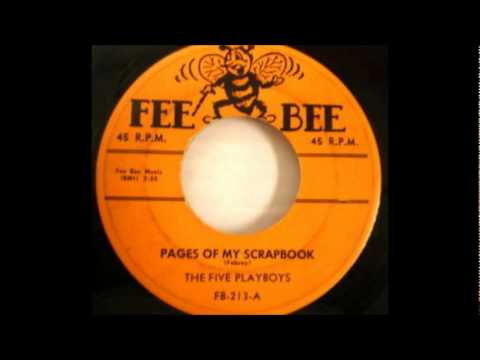 Five Playboys - Pages Of My Scrapbook - 1957 - 45-Fee Bee 213.wmv