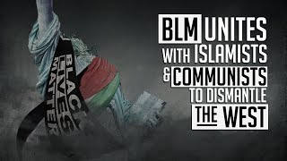 EXPOSED: BLM Unites with Islamists & Communists to Dismantle the West (PROMO)   Glenn TV